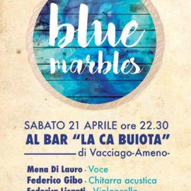 21/04/2018 | Blue Marbles – Concerto a La Ca Buoita