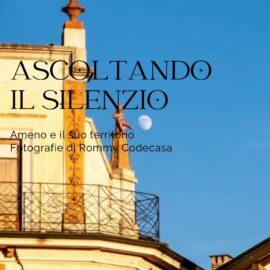 24/07- 16/08/2021 | Ascoltando il silenzio – Mostra fotografica